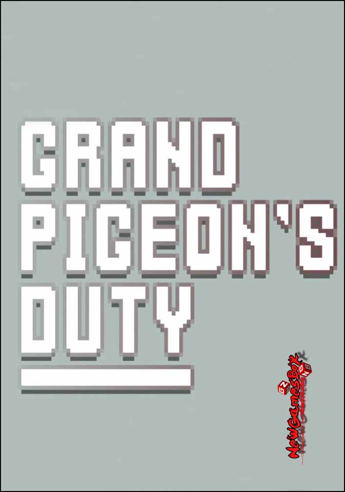 Grand Pigeon`s Duty